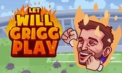 Let Will Grigg Play game
