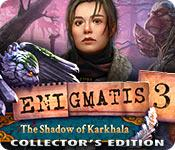 play Enigmatis 3: The Shadow Of Karkhala Collector'S Edition