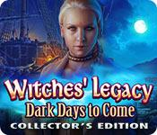 play Witches' Legacy: Dark Days To Come Collector'S Edition