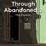 Through Abandoned 2 The Forest game