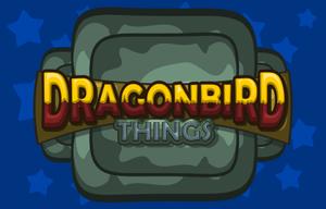 Dragonbird Things game