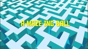 A-Maze-Ing Ball game