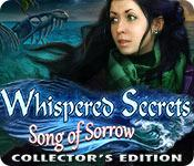 play Whispered Secrets: Song Of Sorrow Collector'S Edition