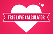 ❤ True Love Calculator ❤ game