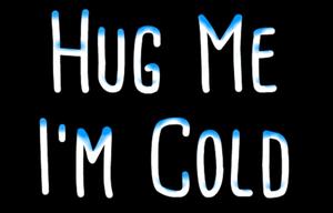 play Hug Me I'M Cold