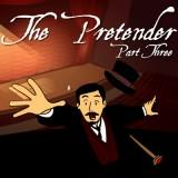 play The Pretender, Part Three