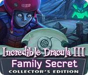 play Incredible Dracula Iii: Family Secret Collector'S Edition