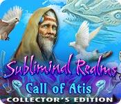 play Subliminal Realms: Call Of Atis Collector'S Edition