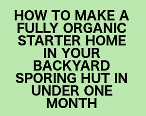 play How To Grow A Fully Organic Starter Home In Your Backyard Sporing Hut In Under One Month