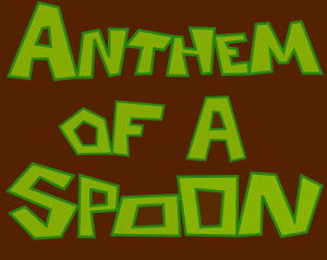 play Anthem Of A Spoon