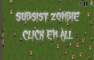 Subsist Zombie Click Em All game