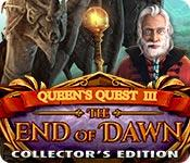 play Queen'S Quest Iii: End Of Dawn Collector'S Edition
