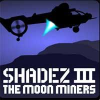 play Shadez 3 The Moon Miners