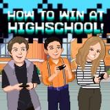 play How To Win At High School
