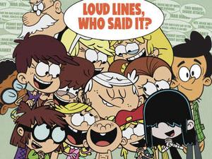 The Loud House: Loud Lines, Who Said It? Quiz game