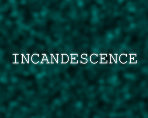 Incandescence game