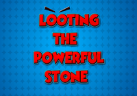 Looting The Powerful Stone game