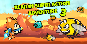 play Bear In Super Action Adventure 3