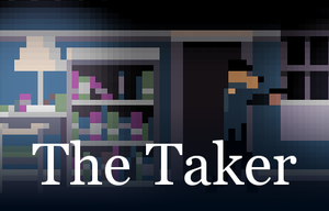 The Taker Demo game