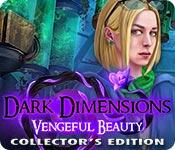 play Dark Dimensions: Vengeful Beauty Collector'S Edition