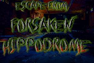 Escape From Forsaken Hippodrome game