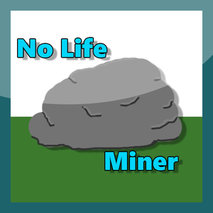 No Life Miner game