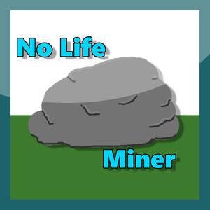 No Life Miner game