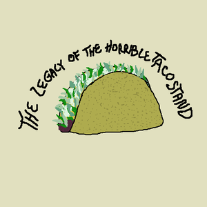 play The Legacy Of The Horrible Taco Stand