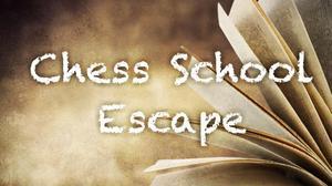 Chess School Escape game