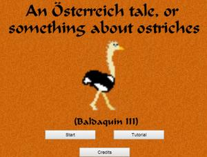 play Baldaquin Iii - An Österreich Tale, Or Something About Ostriches