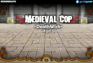 Medieval Cop 8 -Deathwish- (Part 3) game