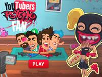 play Youtubers Psycho Fan
