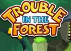 play Trouble In The Forest Escape