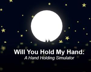 play Will You Hold My Hand: A Hand Holding Simulator