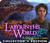 play Labyrinths Of The World: A Dangerous Game Collector'S Edition
