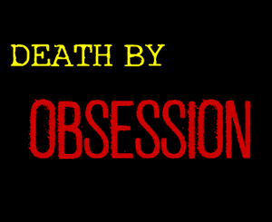 play Death By Obsession