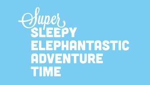 Super Sleepy Elephantastic Adventure Time game