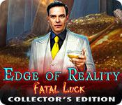 play Edge Of Reality: Fatal Luck Collector'S Edition