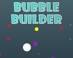play Bubble Builder