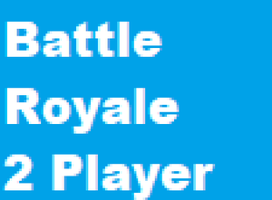 play Battle Royale 2 Player