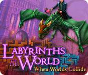 play Labyrinths Of The World: When Worlds Collide