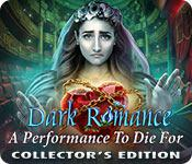 play Dark Romance: A Performance To Die For Collector'S Edition