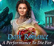 play Dark Romance: A Performance To Die For