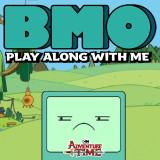 play Bmo Play Along With Me