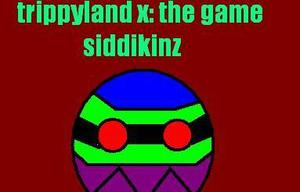 Trippyland X: The game