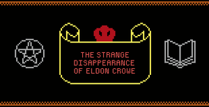 The Strange Disappearance Of Eldon Crowe game