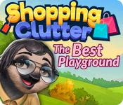 play Shopping Clutter: The Best Playground