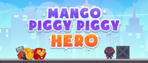 play Mango Piggy Piggy Hero