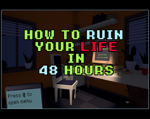 play How To Ruin Your Life In 48 Hours