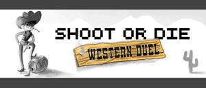 Shoot Or Die Western Duel game